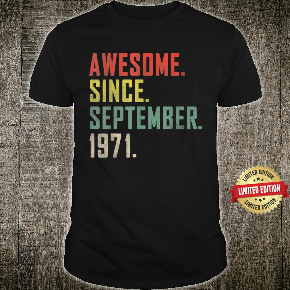 50th Birthday Shirt Awesome Since September 1971 Shirt