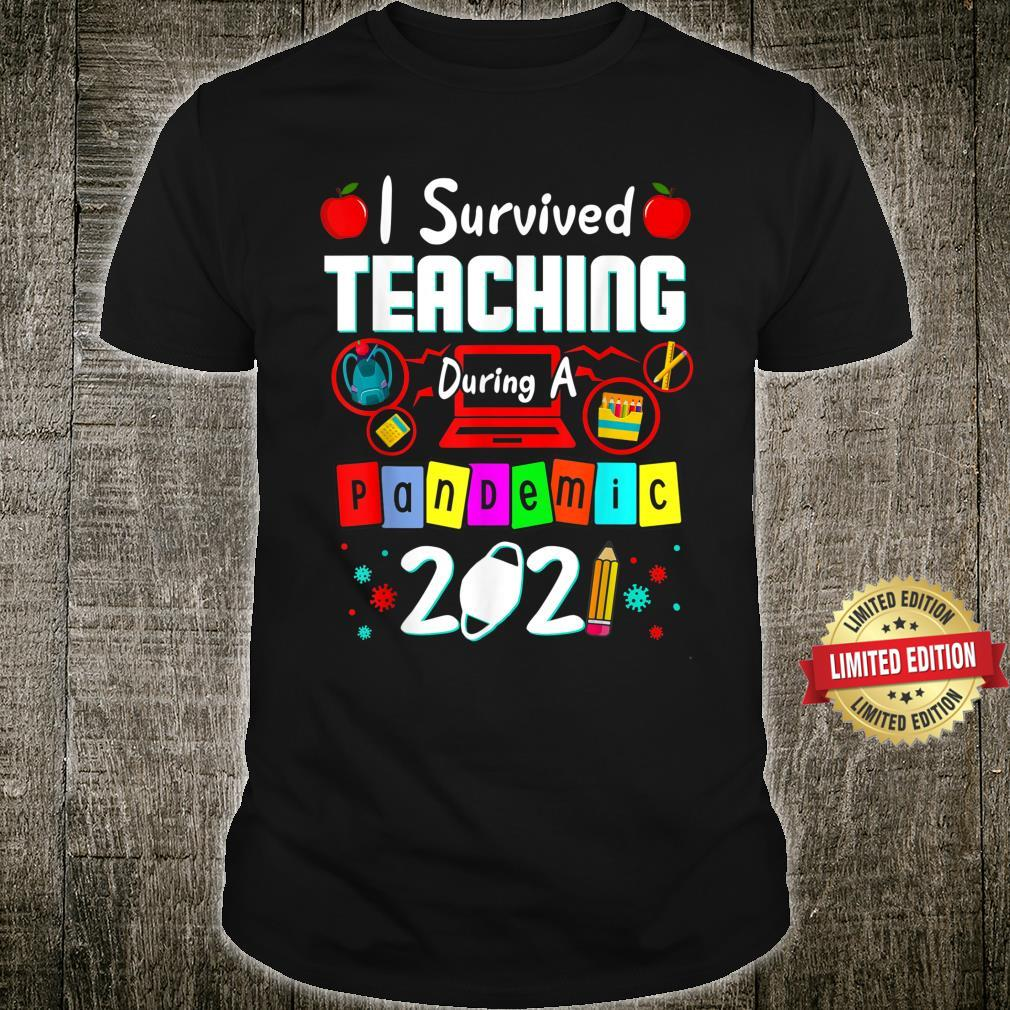 I Survived Teaching During A Pandemic Teacher & preciation Shirt