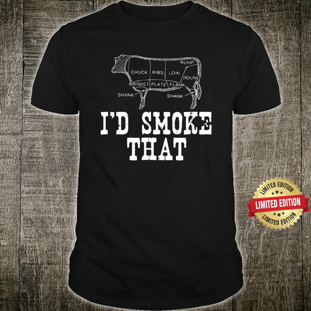I'd Smoke That Cow BBQ for Grillmasters Fathers Shirt