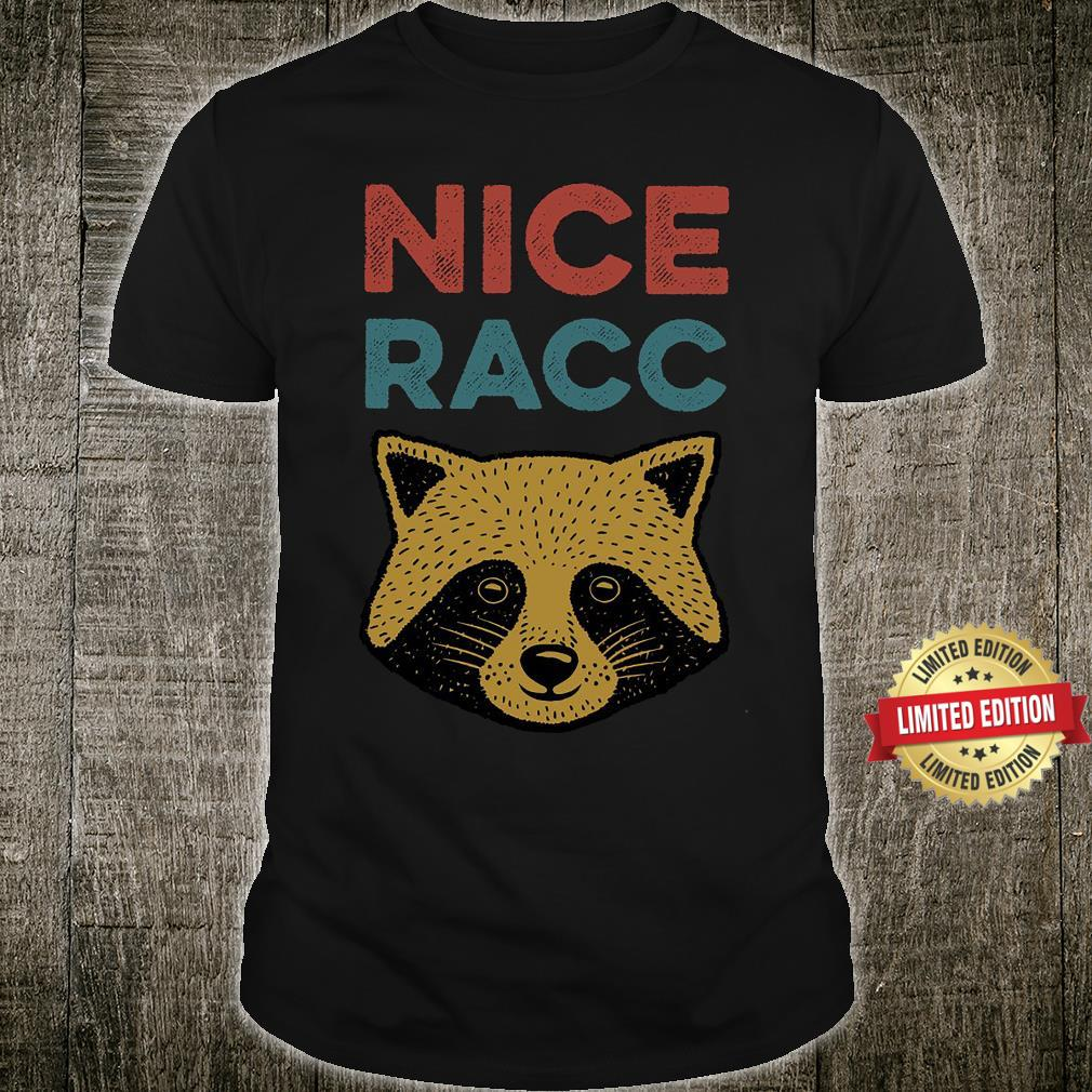 Nice Racc Raccoon Shirt