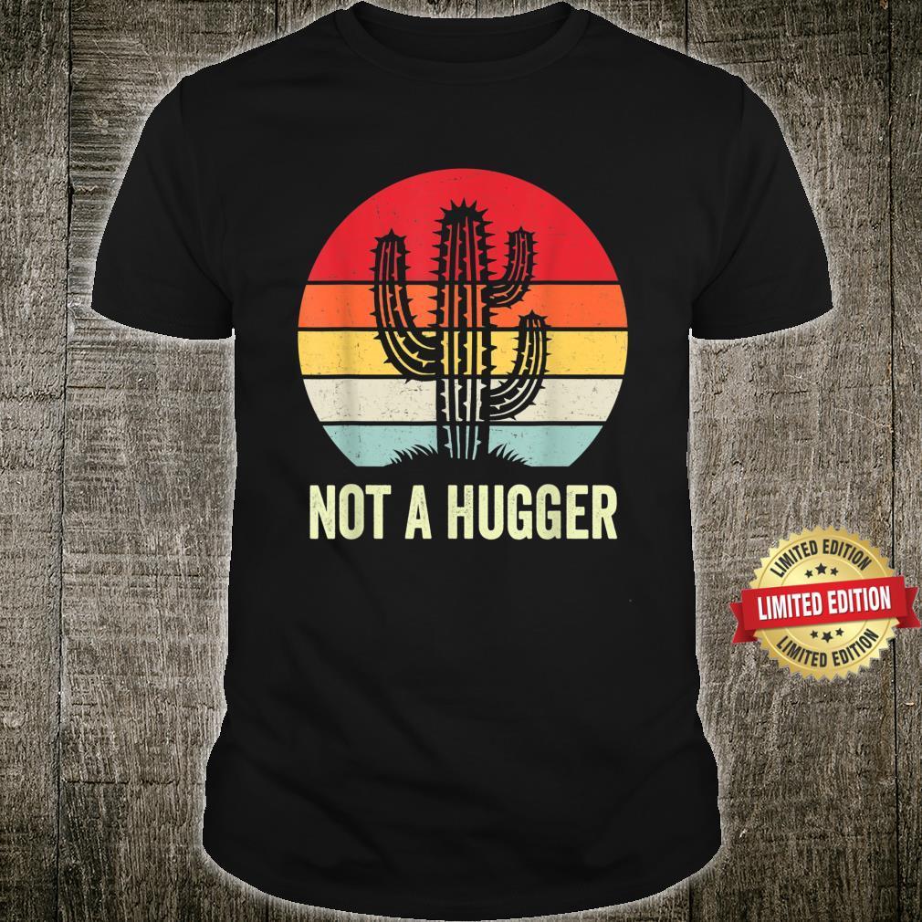 Not A Hugger Shirt Vintage Cactus Sarcastic Shirt