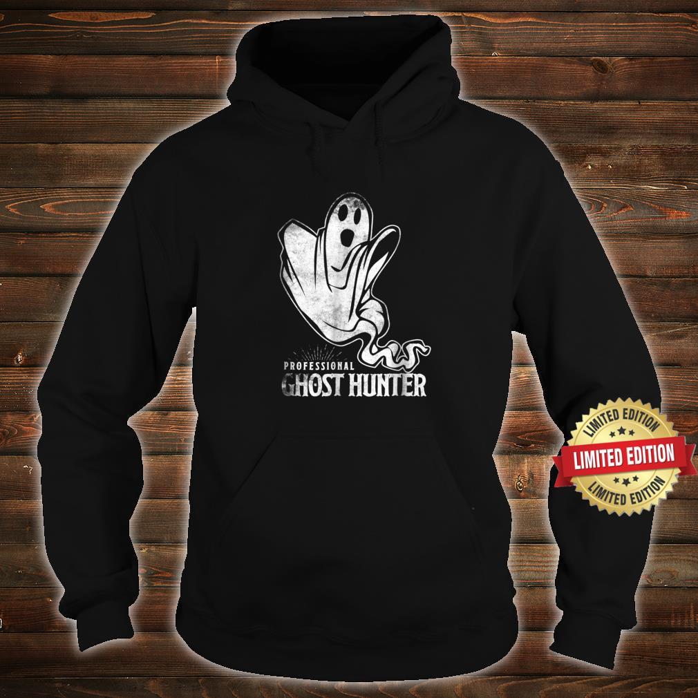 Professional Ghost Hunter New Shirt Gift Hunt Hunting Shirt hoodie
