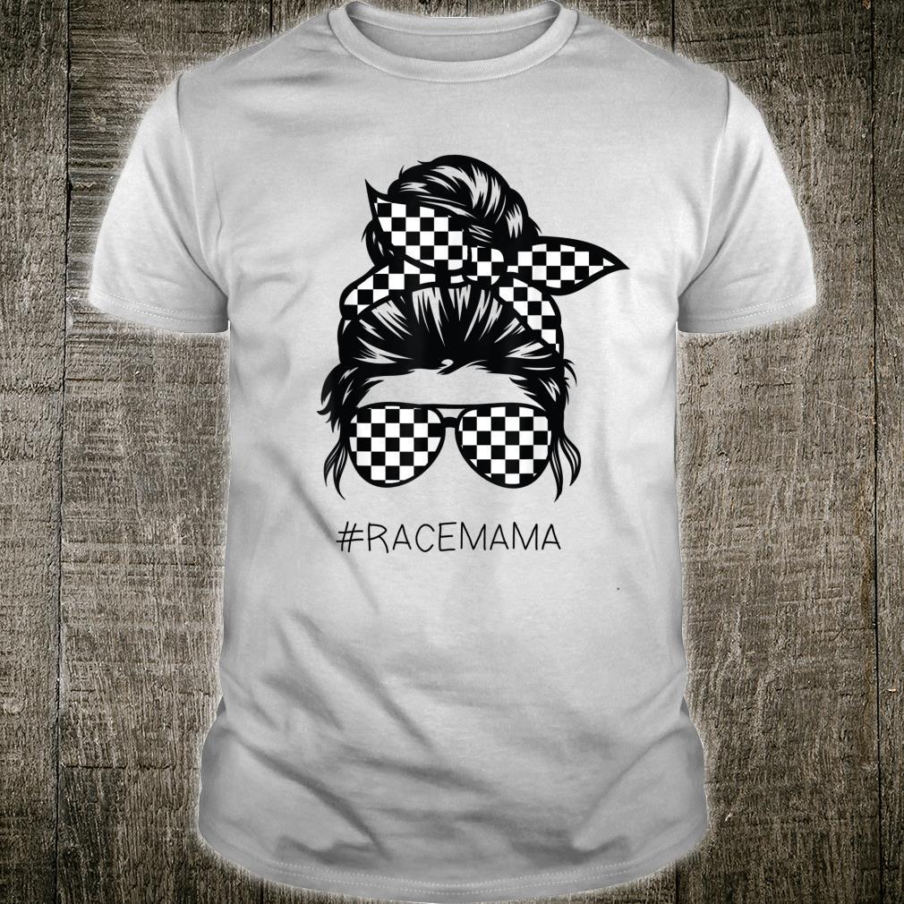 #Racemama Racing mom Messy Bun Racer Race Mother's Day Shirt