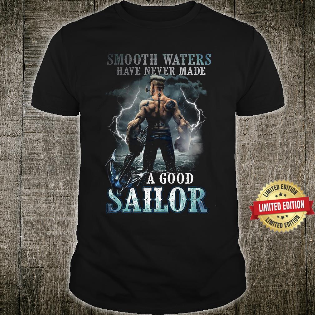 SMOOTH WATER NEVER MADE A GOOD SAILOR SHIRT