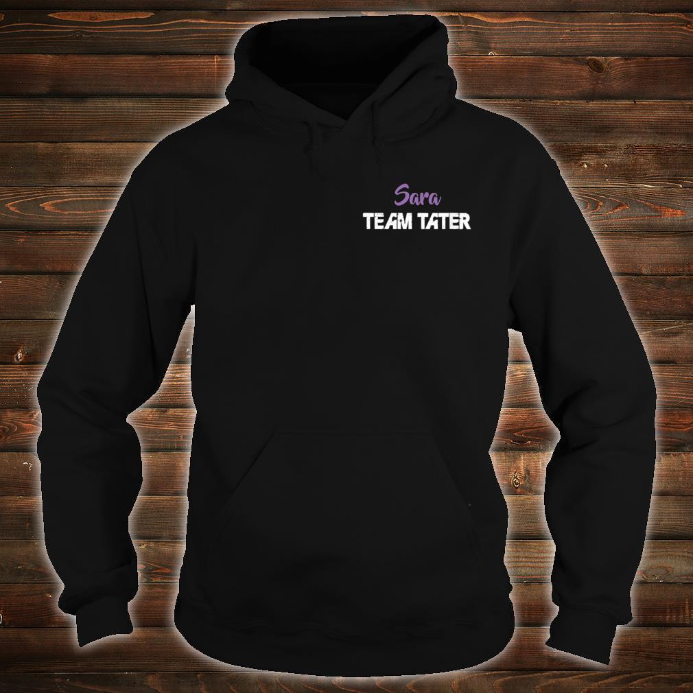 Team Tater Team Name Sara Player Name Shirt hoodie