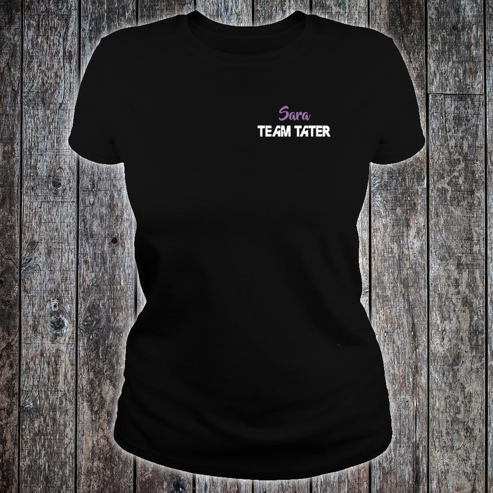 Team Tater Team Name Sara Player Name Shirt ladies tee