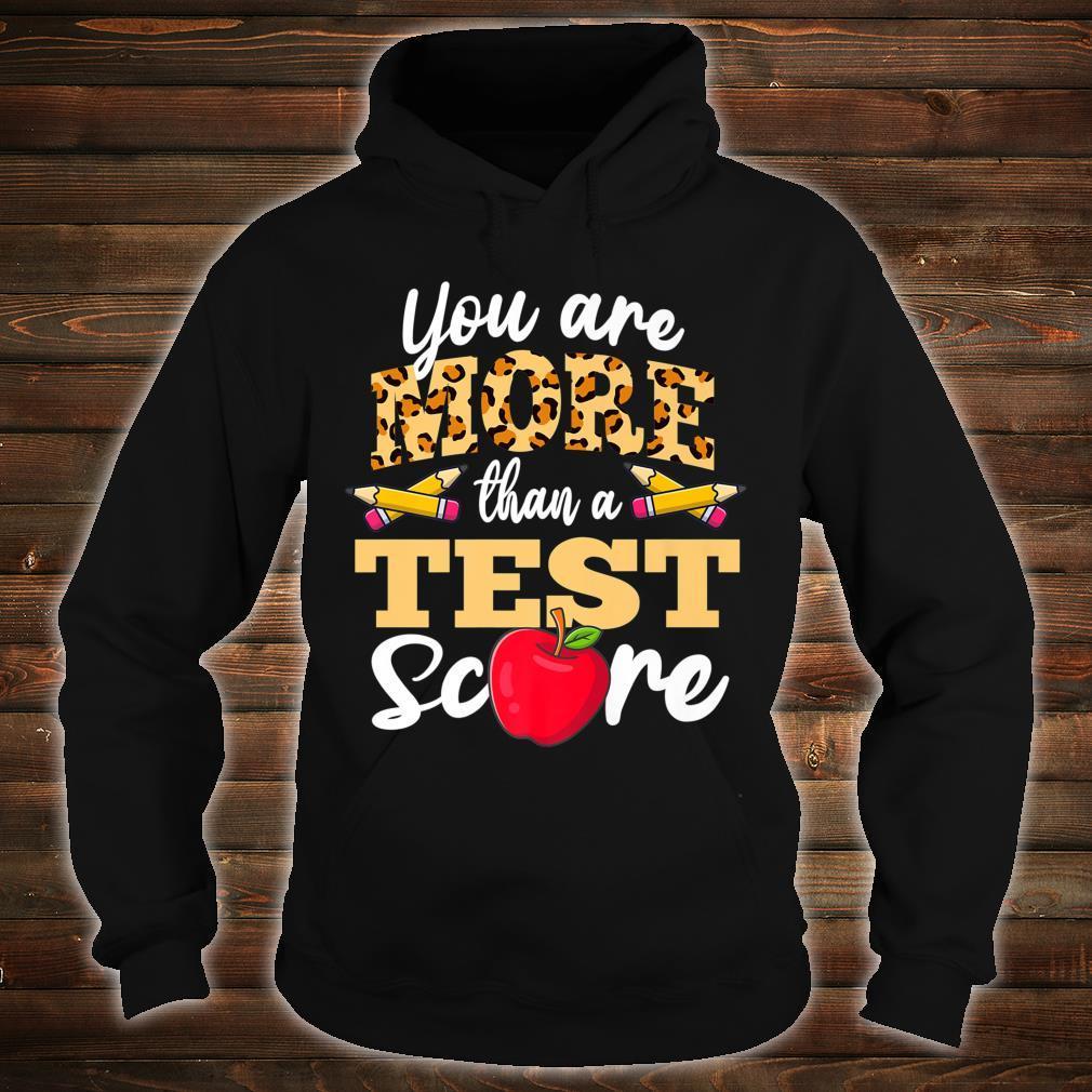 Testing Day Shirt You're More Than A Test Score Shirt hoodie