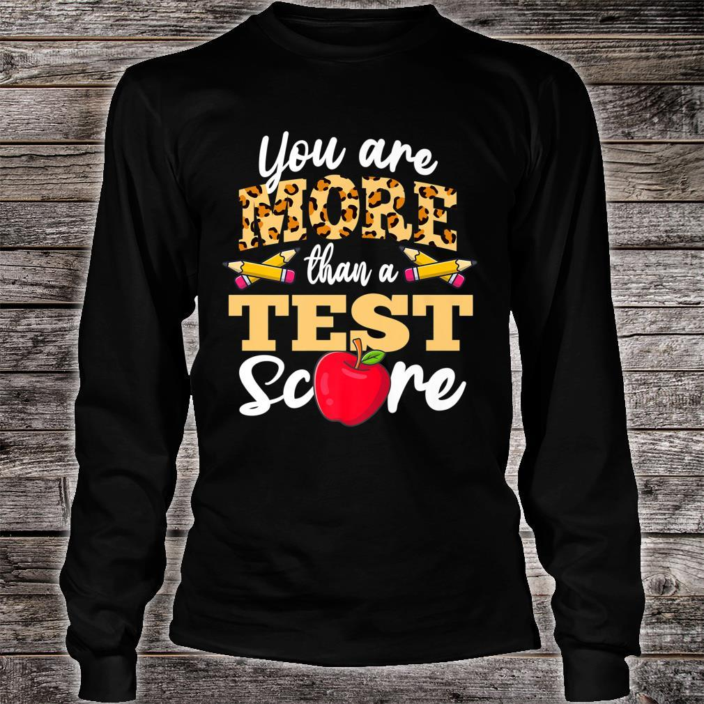 Testing Day Shirt You're More Than A Test Score Shirt long sleeved