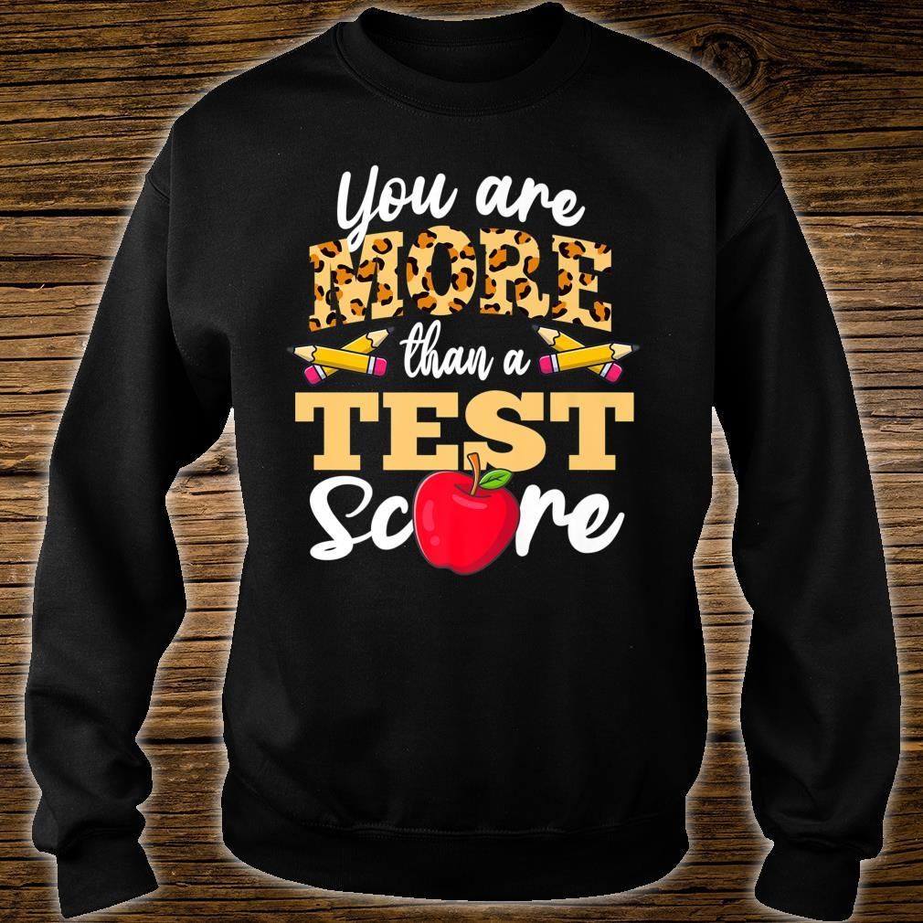 Testing Day Shirt You're More Than A Test Score Shirt sweater