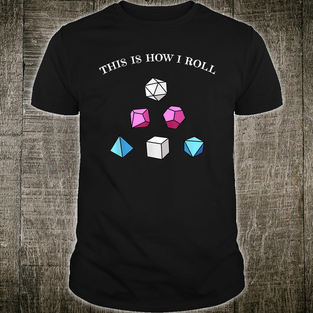 This is How I Roll RPG Fantasy Dice Trans LGBT Pride Shirt