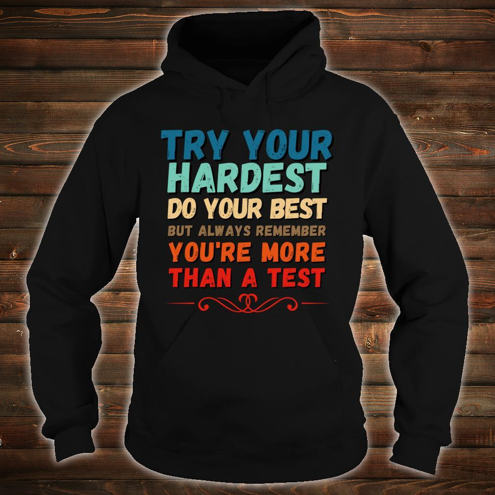 Try Your Hardest Do Your Best Shirt You're More Than A Test Shirt hoodie