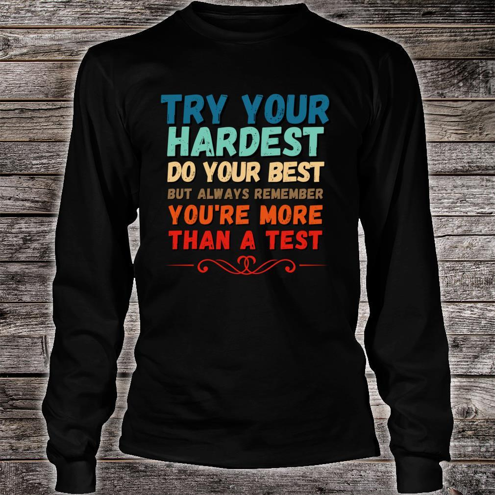Try Your Hardest Do Your Best Shirt You're More Than A Test Shirt long sleeved