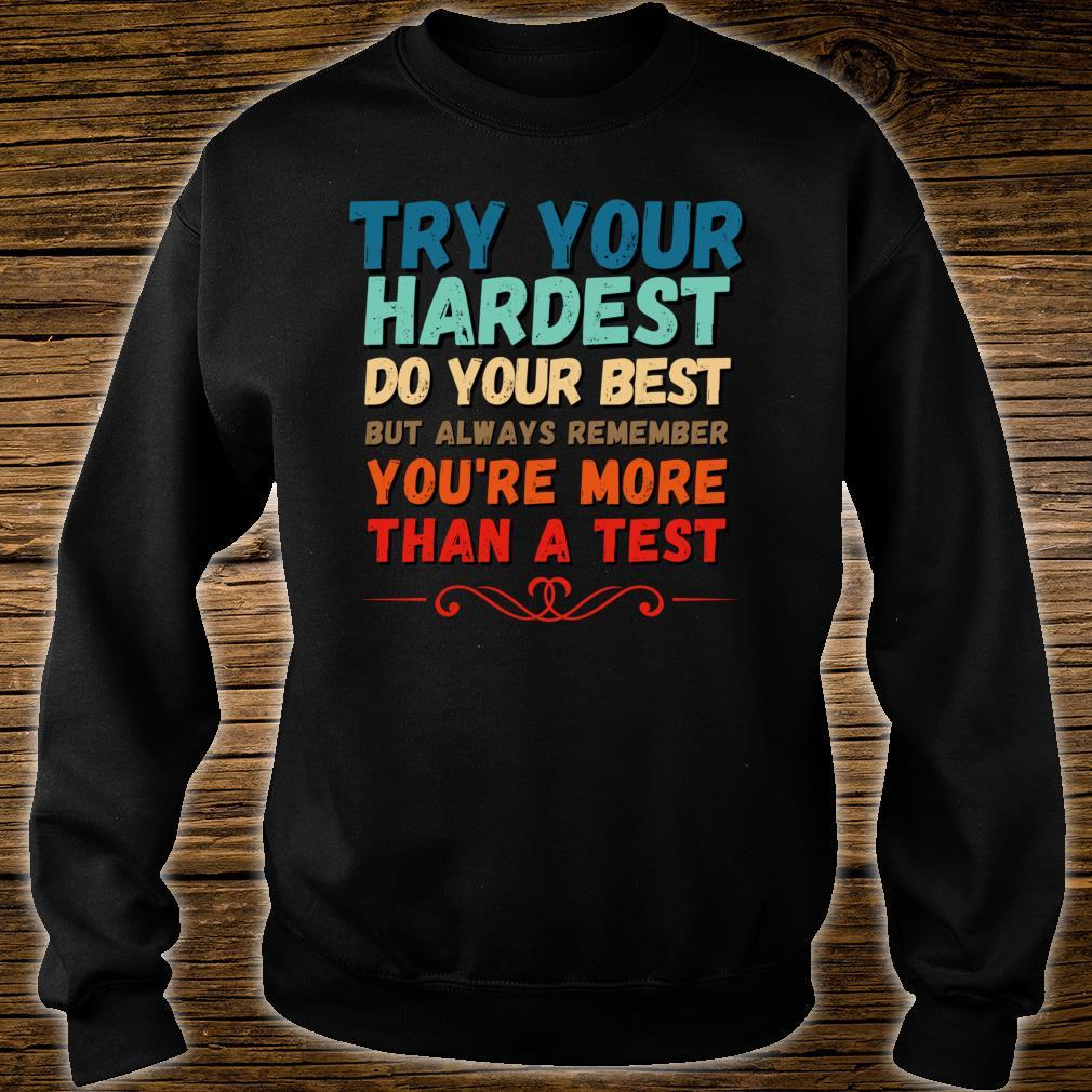 Try Your Hardest Do Your Best Shirt You're More Than A Test Shirt sweater