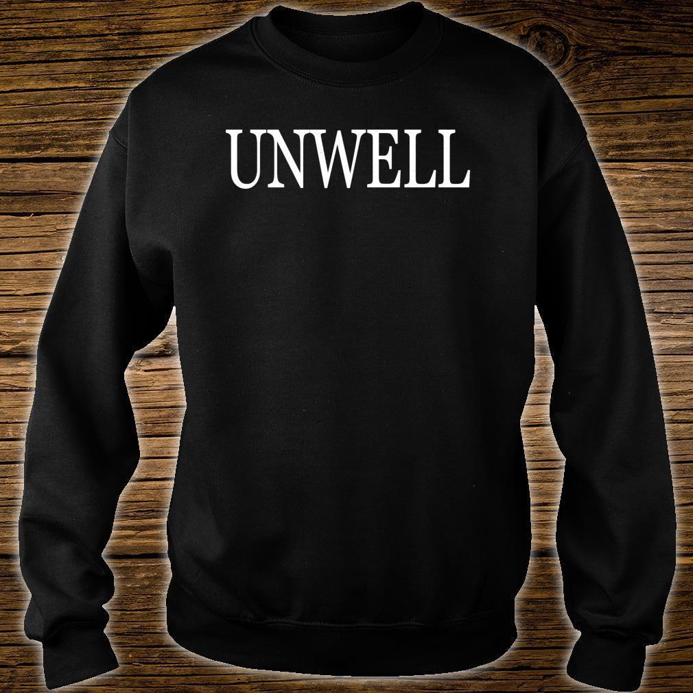 Unwell, I Am Unwell, Emotional Shirt sweater