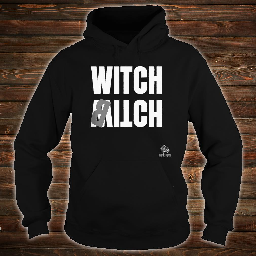 Witch Itch Shirt hoodie