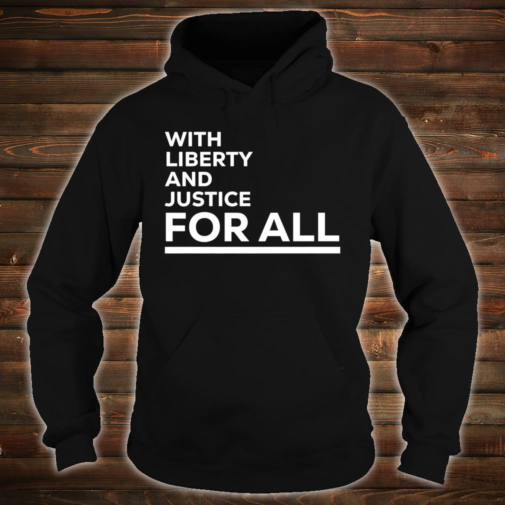 With Liberty And Justice For All, Equal Rights, America Shirt hoodie