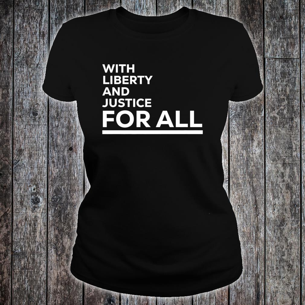 With Liberty And Justice For All, Equal Rights, America Shirt ladies tee