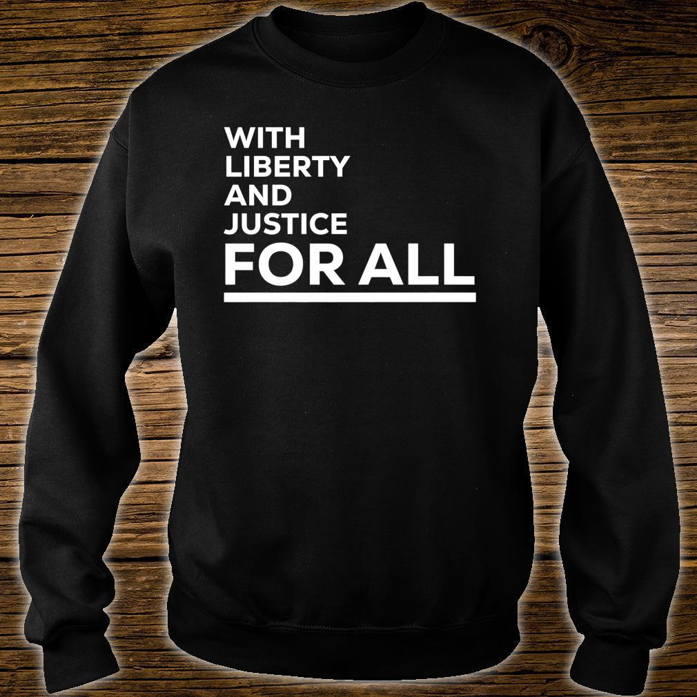 With Liberty And Justice For All, Equal Rights, America Shirt sweater