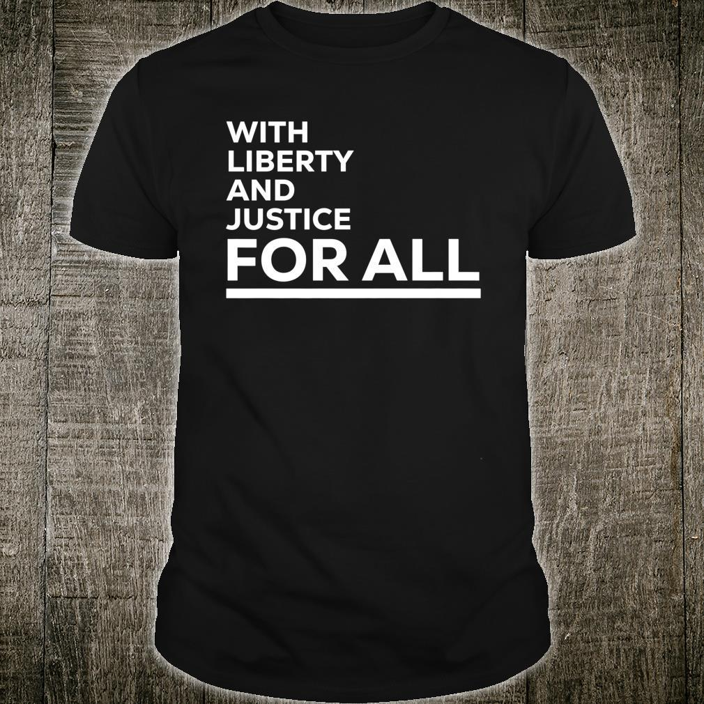 With Liberty And Justice For All, Equal Rights, America Shirt