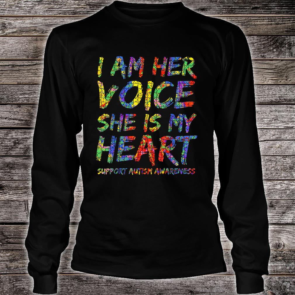 Autism Mom Gift from Daughter I Am Her Voice She is My Heart Shirt long sleeved