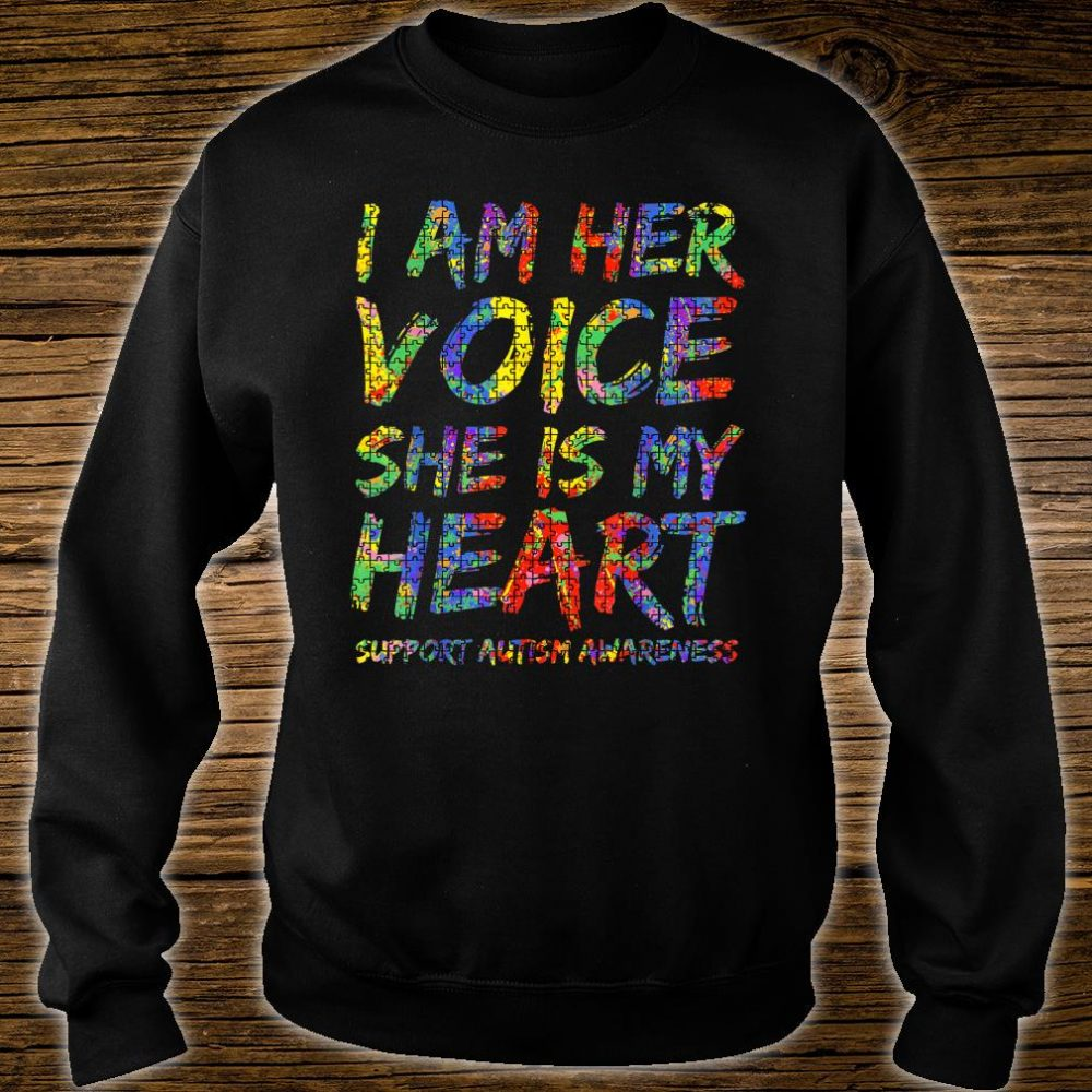 Autism Mom Gift from Daughter I Am Her Voice She is My Heart Shirt sweater