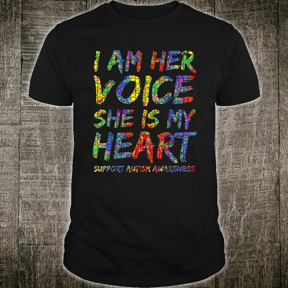 Autism Mom Gift from Daughter I Am Her Voice She is My Heart Shirt