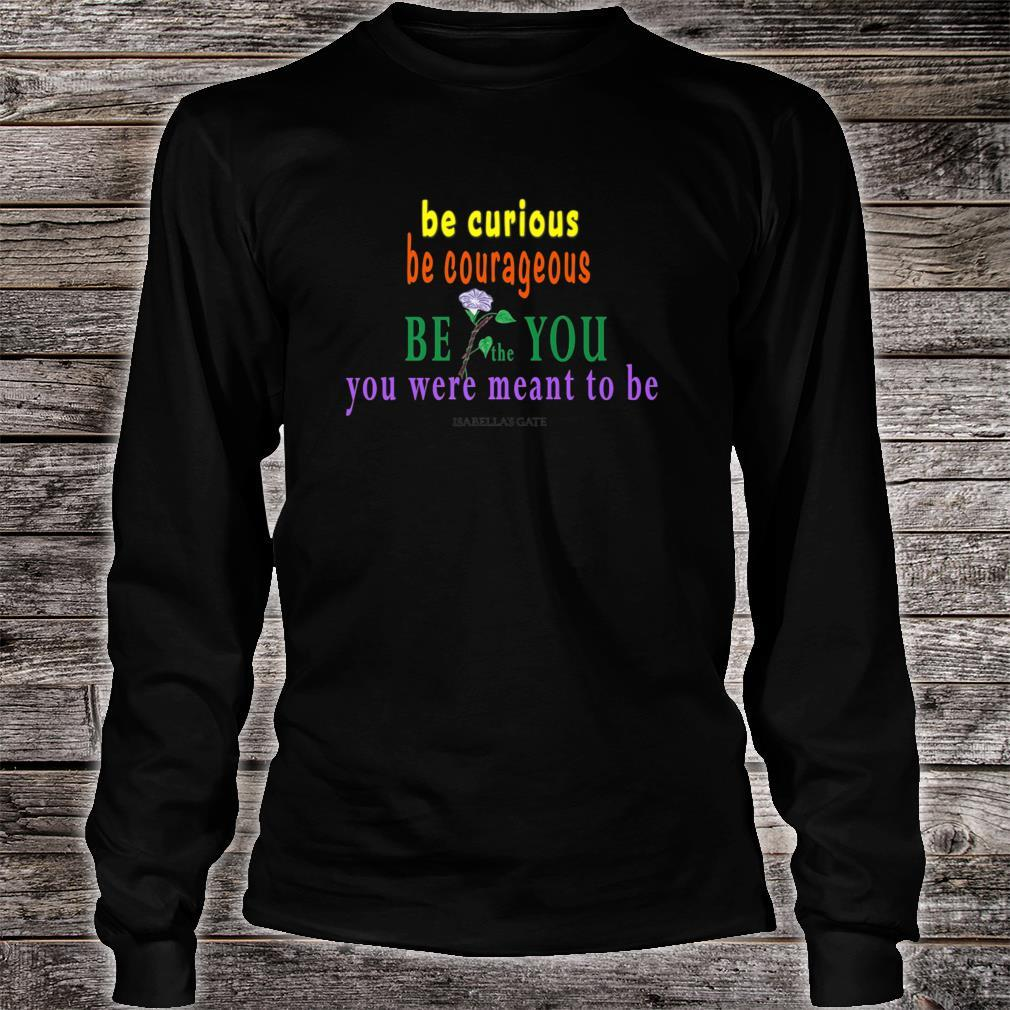 BE the YOU You Were Meant to Be with Morning Glory Shirt long sleeved