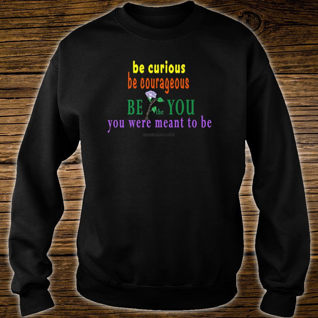 BE the YOU You Were Meant to Be with Morning Glory Shirt sweater
