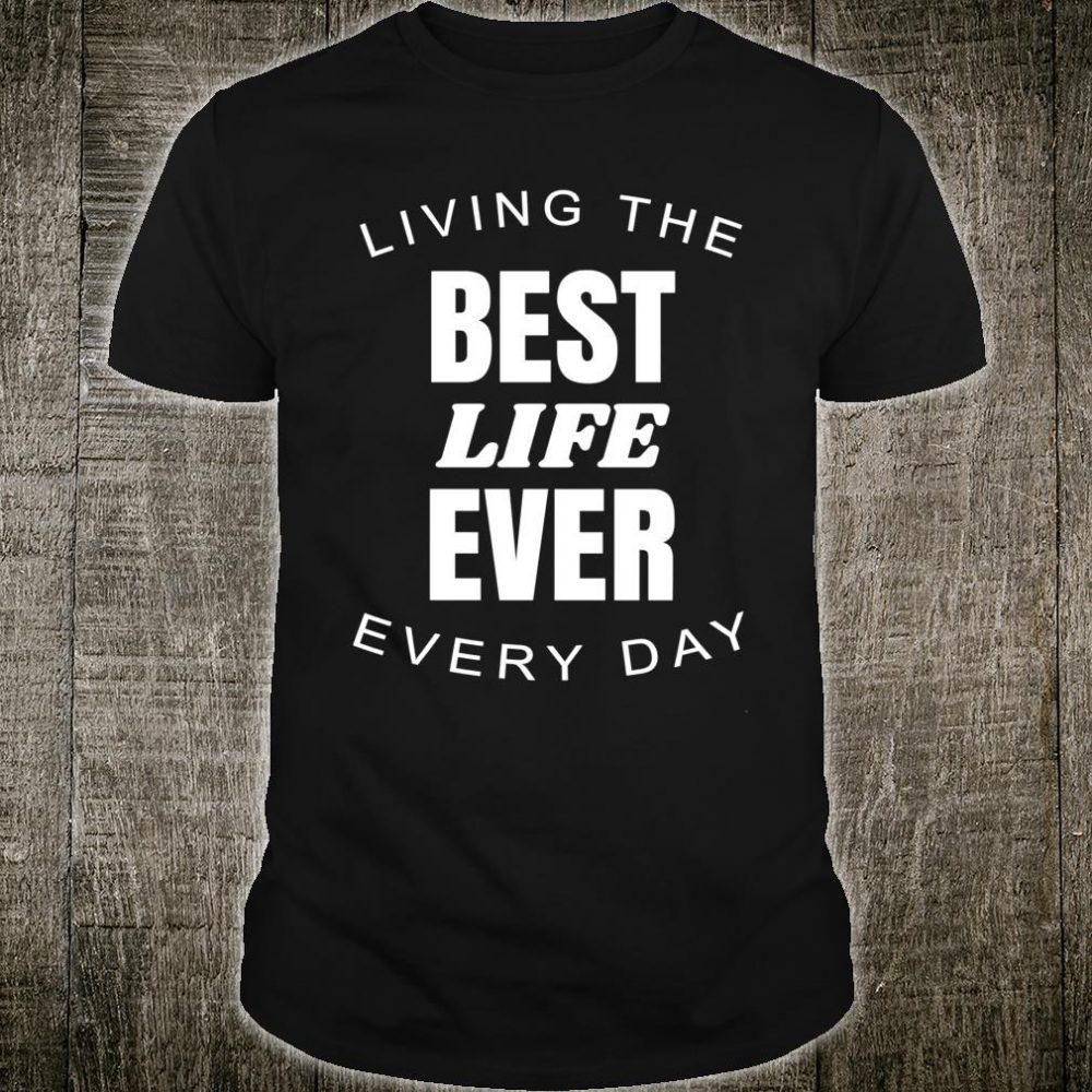 Best Life Ever Shirt