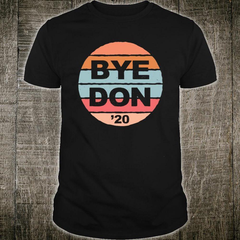 Bye Don Funny Joe Biden for President 2020 Shirt