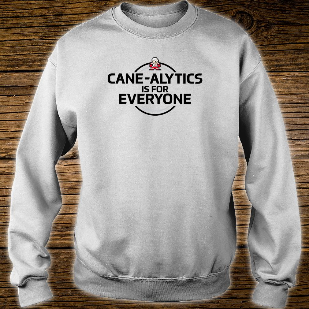 Cane-Alytics for Everyone Shirt sweater