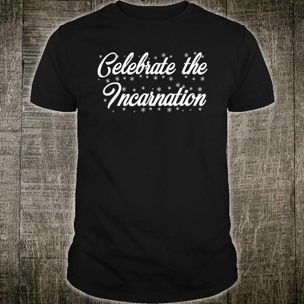 Celebrate the Incarnation Shirt