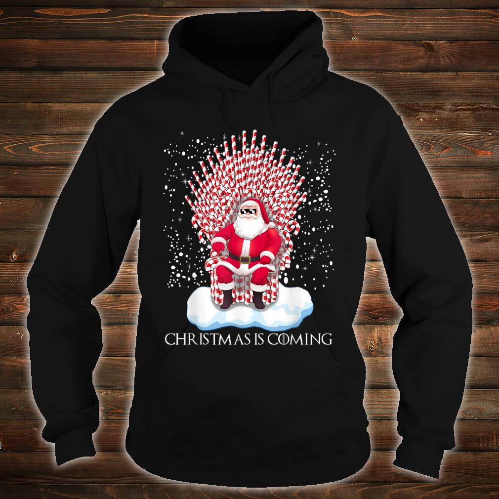 Christmas is coming candy cane throne Santa Claus Shirt hoodie