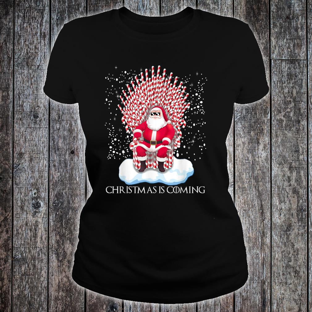 Christmas is coming candy cane throne Santa Claus Shirt ladies tee