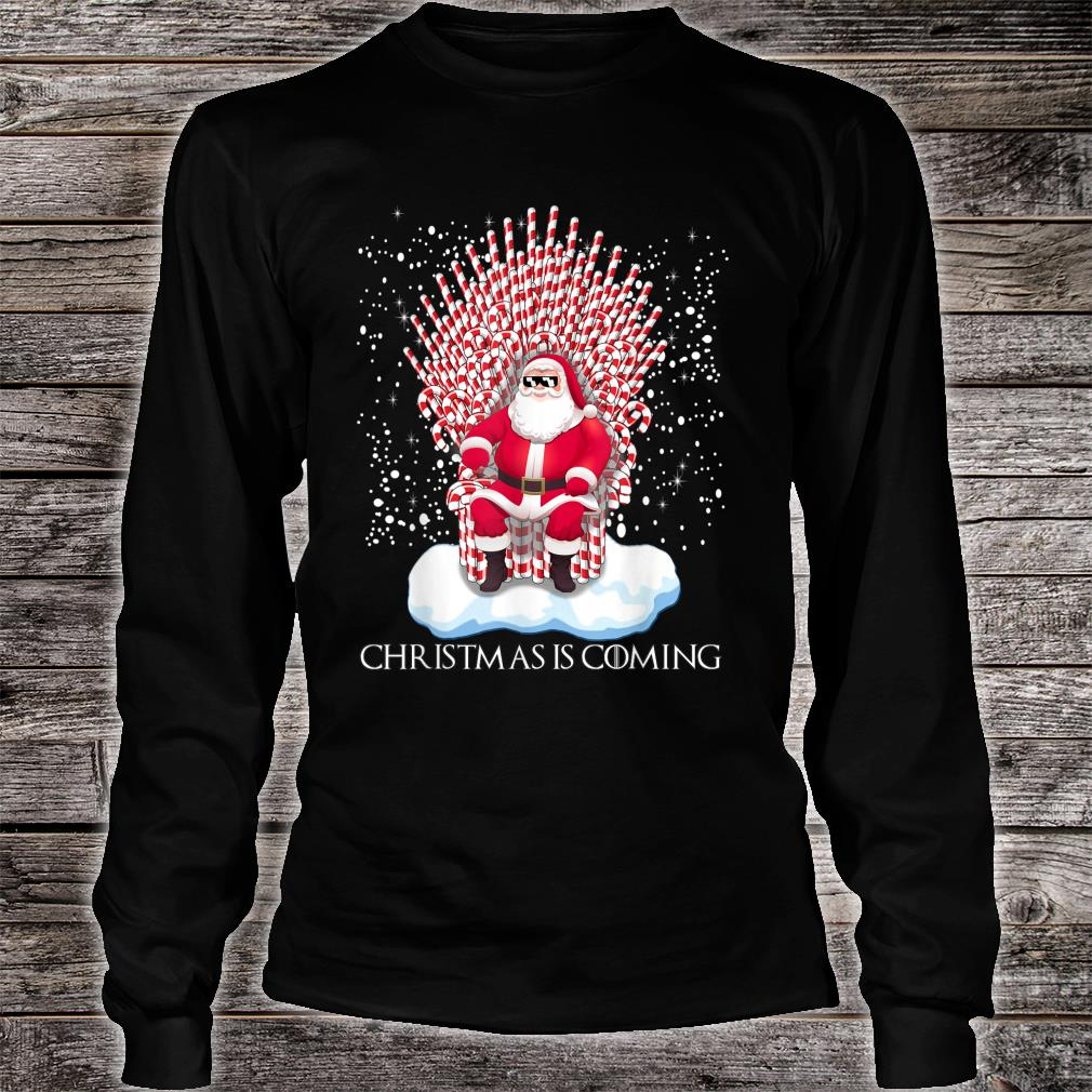 Christmas is coming candy cane throne Santa Claus Shirt long sleeved