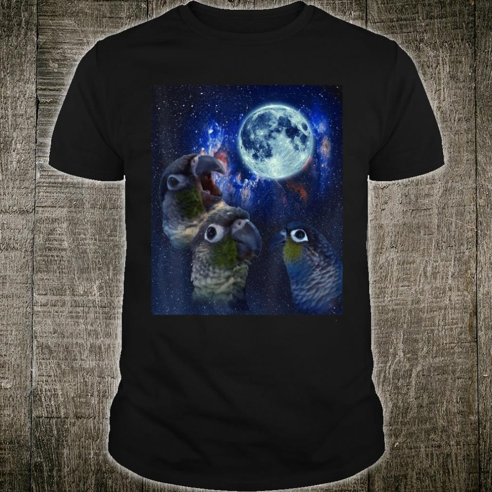 Conures howling at the moon Shirt