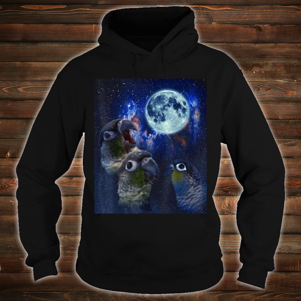 Conures howling at the moon Shirt hoodie