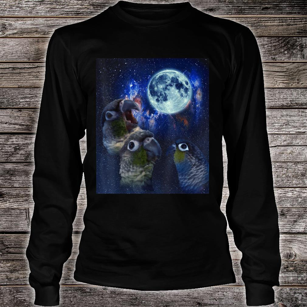 Conures howling at the moon Shirt long sleeved