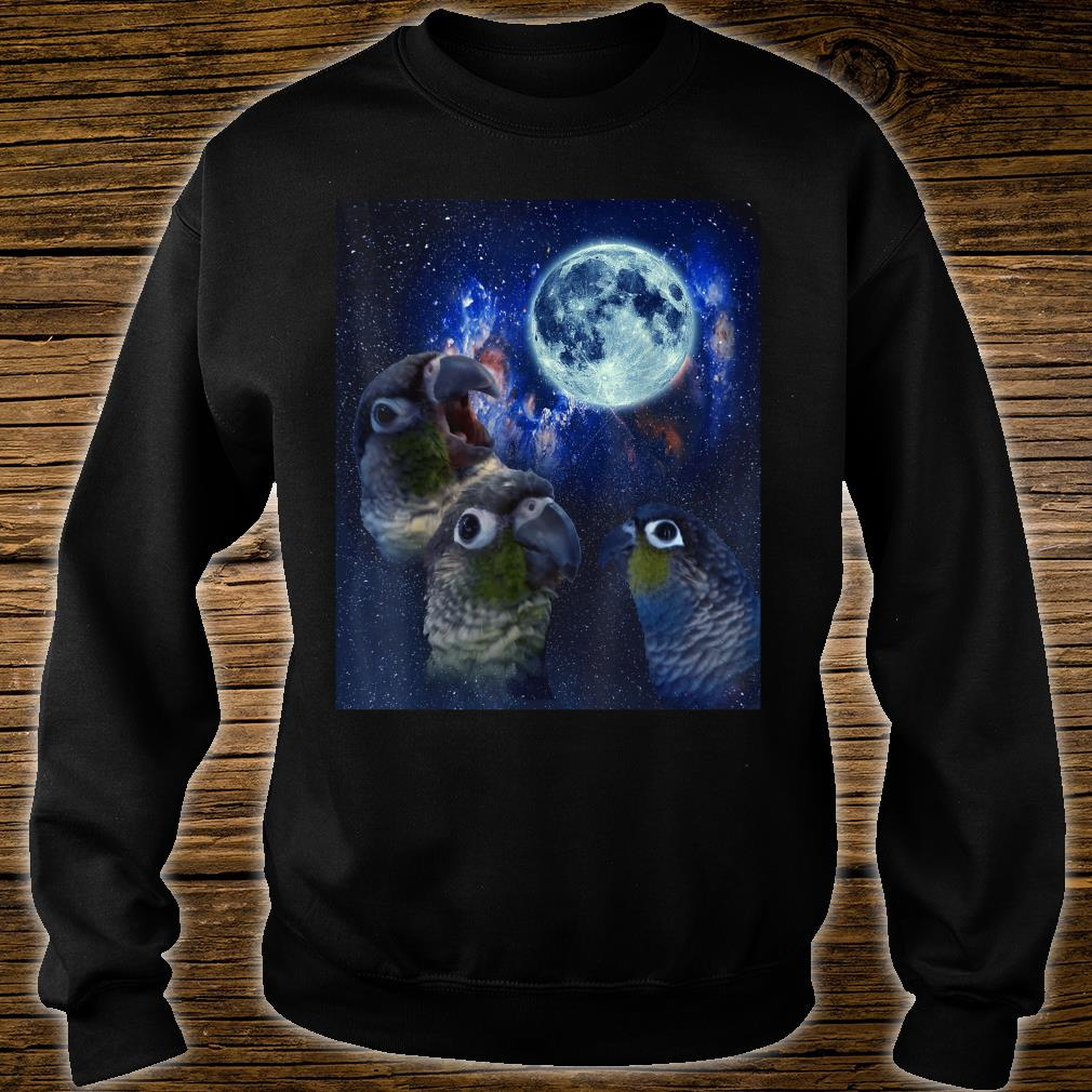 Conures howling at the moon Shirt sweater