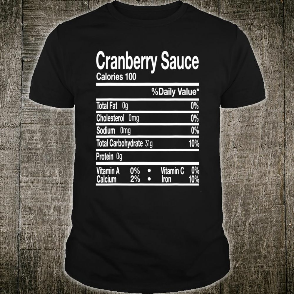 Cranberry Sauce Nutrition Facts Thanksgiving Matching Shirt