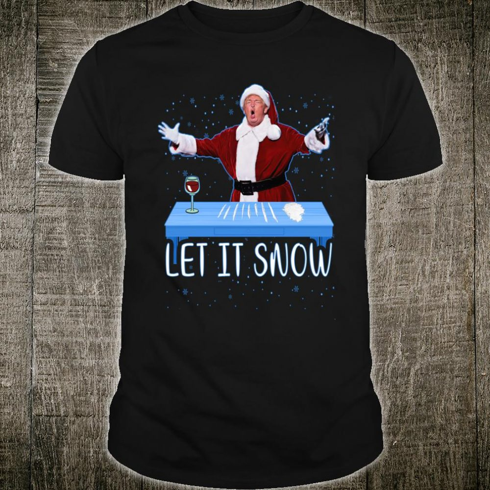Donald Trump Adult Humor Let It Snow Santa Cocaine Shirt