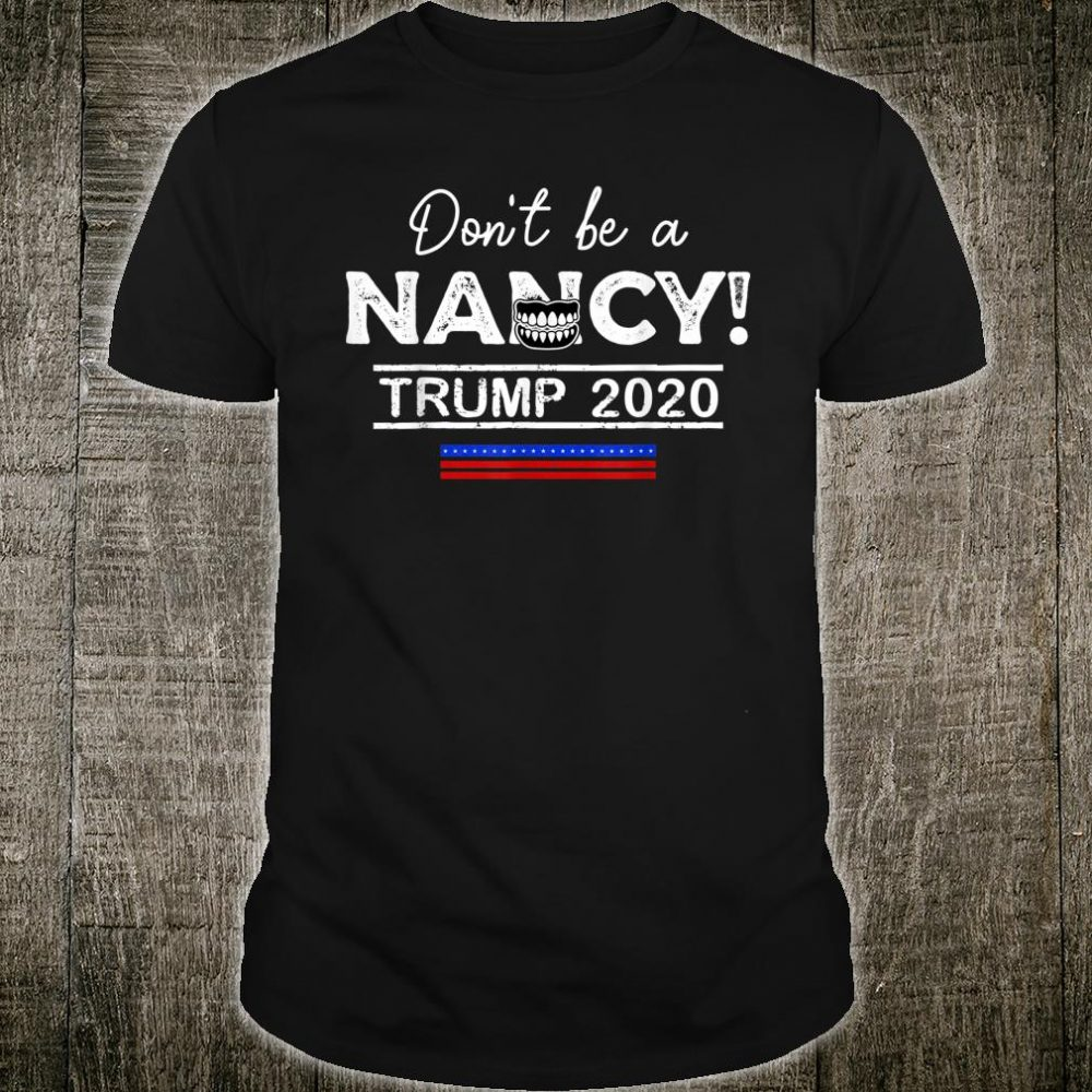 Don't Be A Nancy Pelosi SOTU impeachment Pro-Trump 2020 Shirt