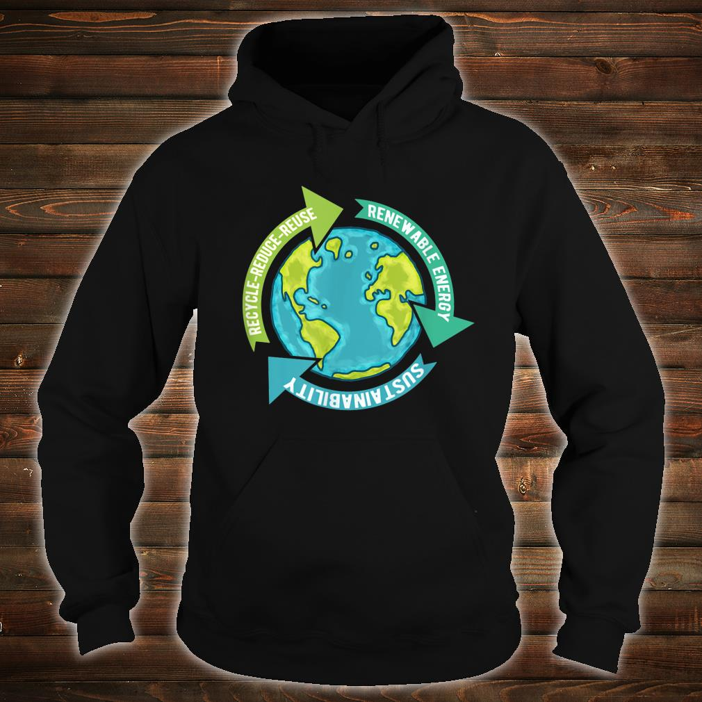Earth Sustainability Renewable Energy Save Earth Shirt hoodie