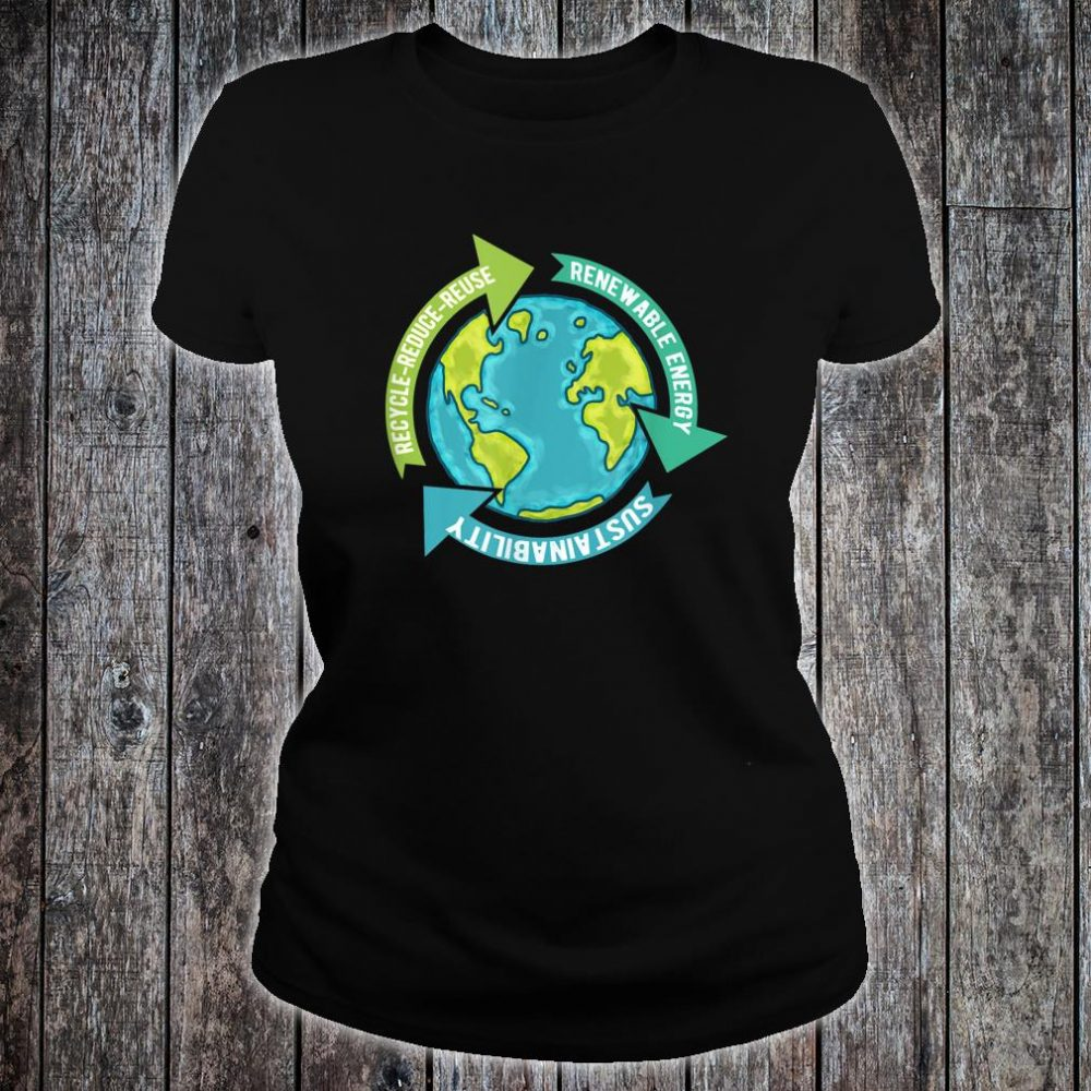 Earth Sustainability Renewable Energy Save Earth Shirt ladies tee
