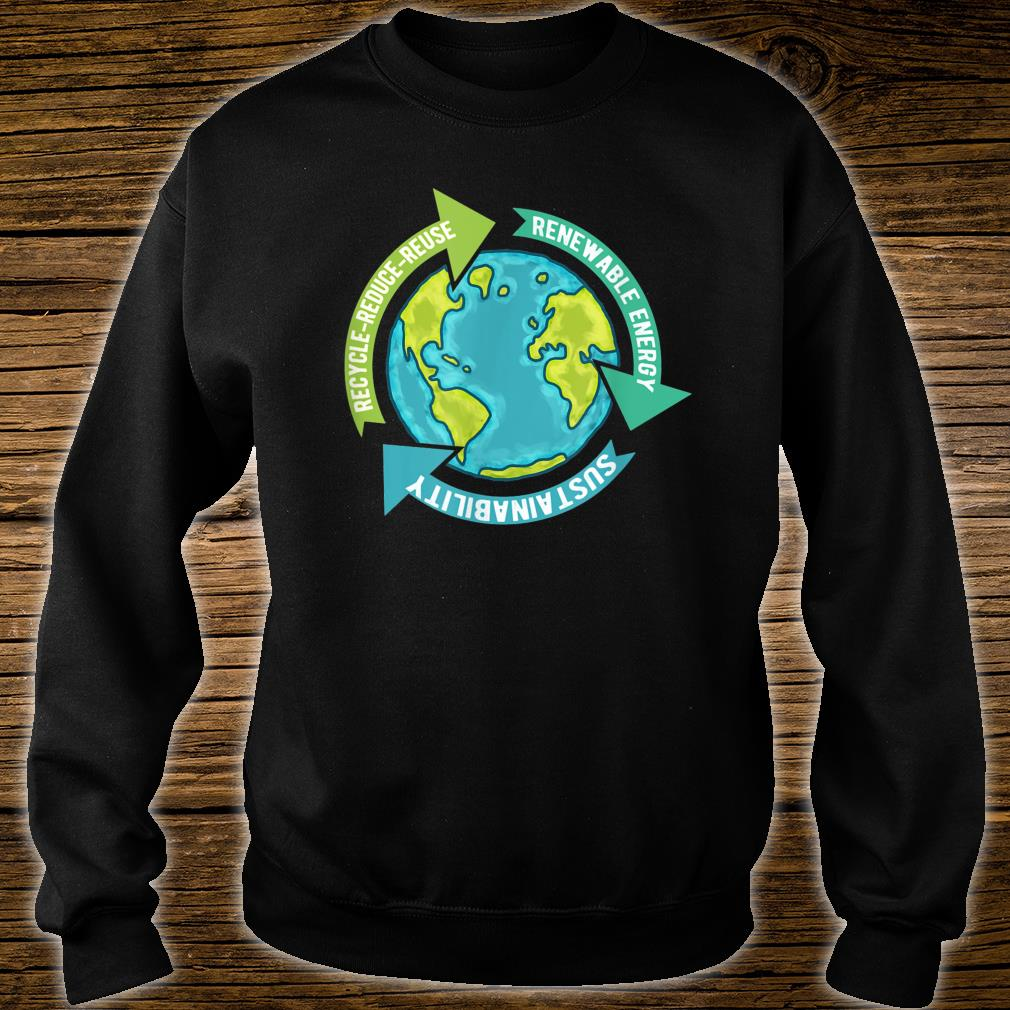 Earth Sustainability Renewable Energy Save Earth Shirt sweater