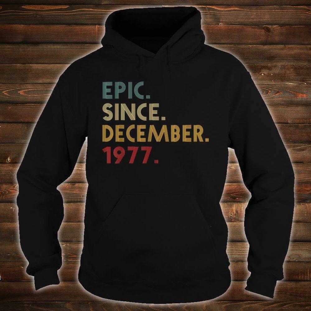 Epic Since December 1977 Shirt hoodie
