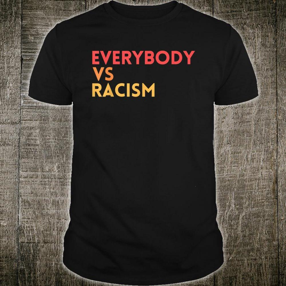 Everybody VS Racism Shirt Civil Human Rights Protest BLM USA Shirt