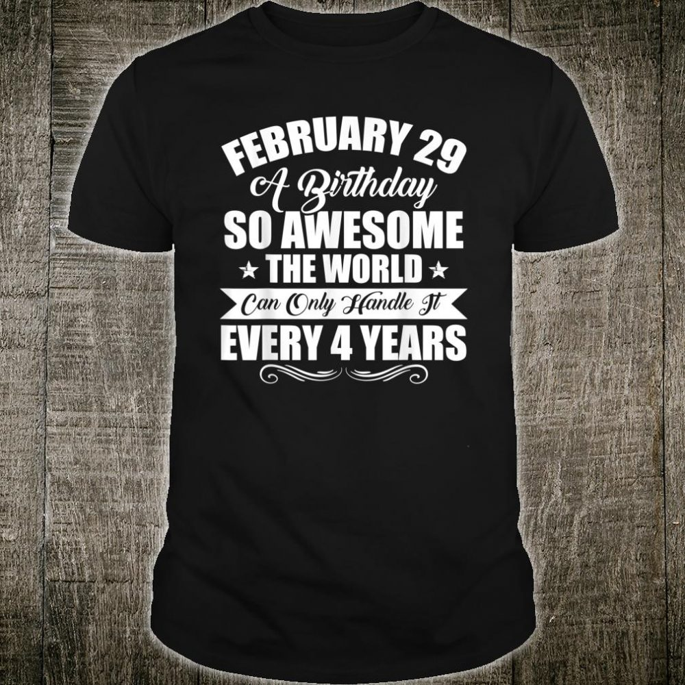 February 29th Special Leap Year Shirt