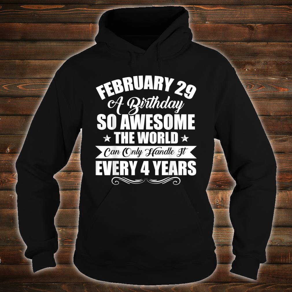 February 29th Special Leap Year Shirt hoodie