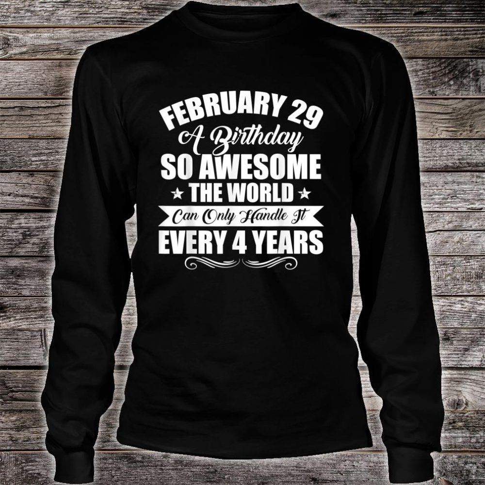 February 29th Special Leap Year Shirt long sleeved